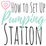 how to set up a breast pumping station featured image