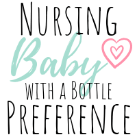 How to nurse a baby with a bottle preference