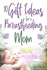 10 gift ideas for a breastfeeding mom