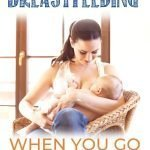How to continue breastfeeding when you go back to work pumping.