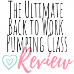 The ultimate back to work pumping class review
