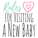 Rules for visiting a new baby featured post image