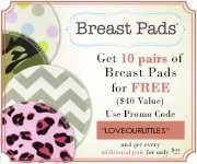 Use code LOVEOURLITTLES for free breast pads