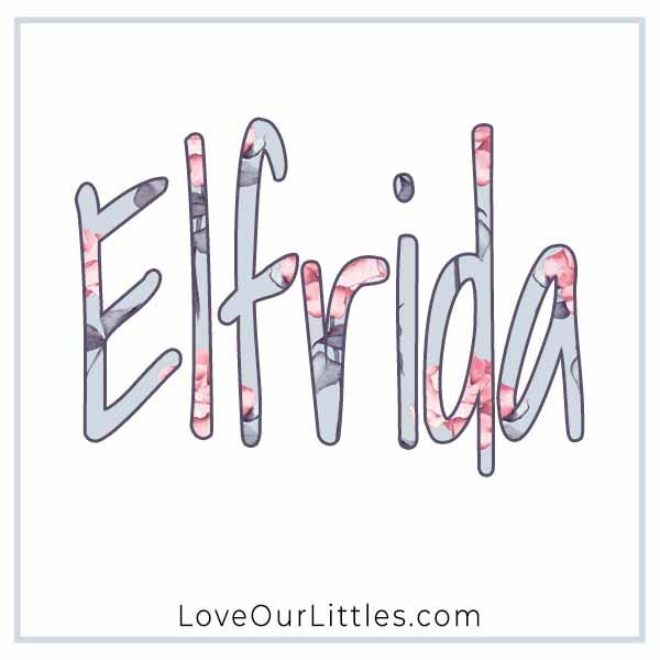 Baby Name for Girls - Elfrida