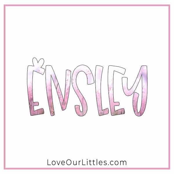 Baby Name for Girls - Ensley