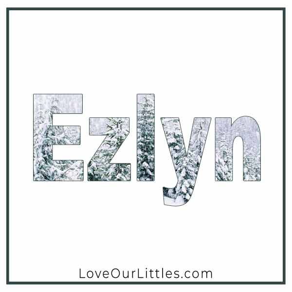 Baby Name for Girls - Ezlyn