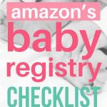 "Baby feet in the background of image with text overlay that says ""amazon's baby registry checklist""."