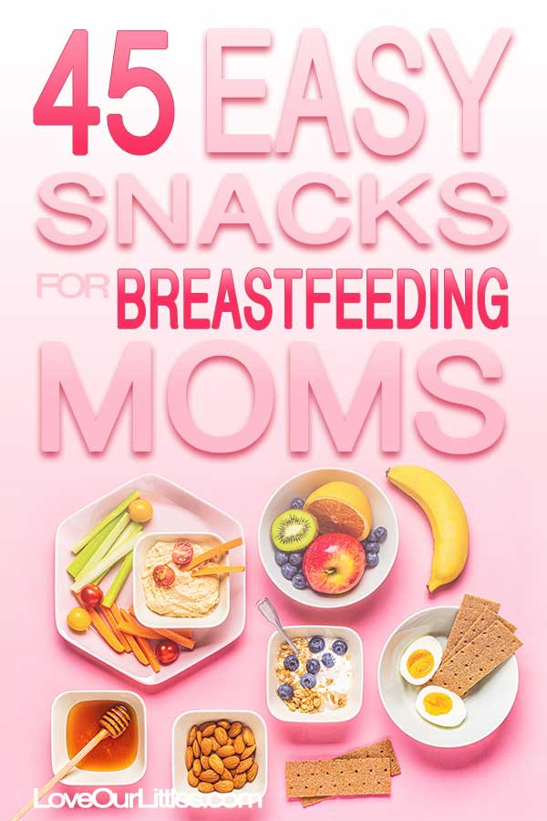 45 snacks for breastfeeding moms